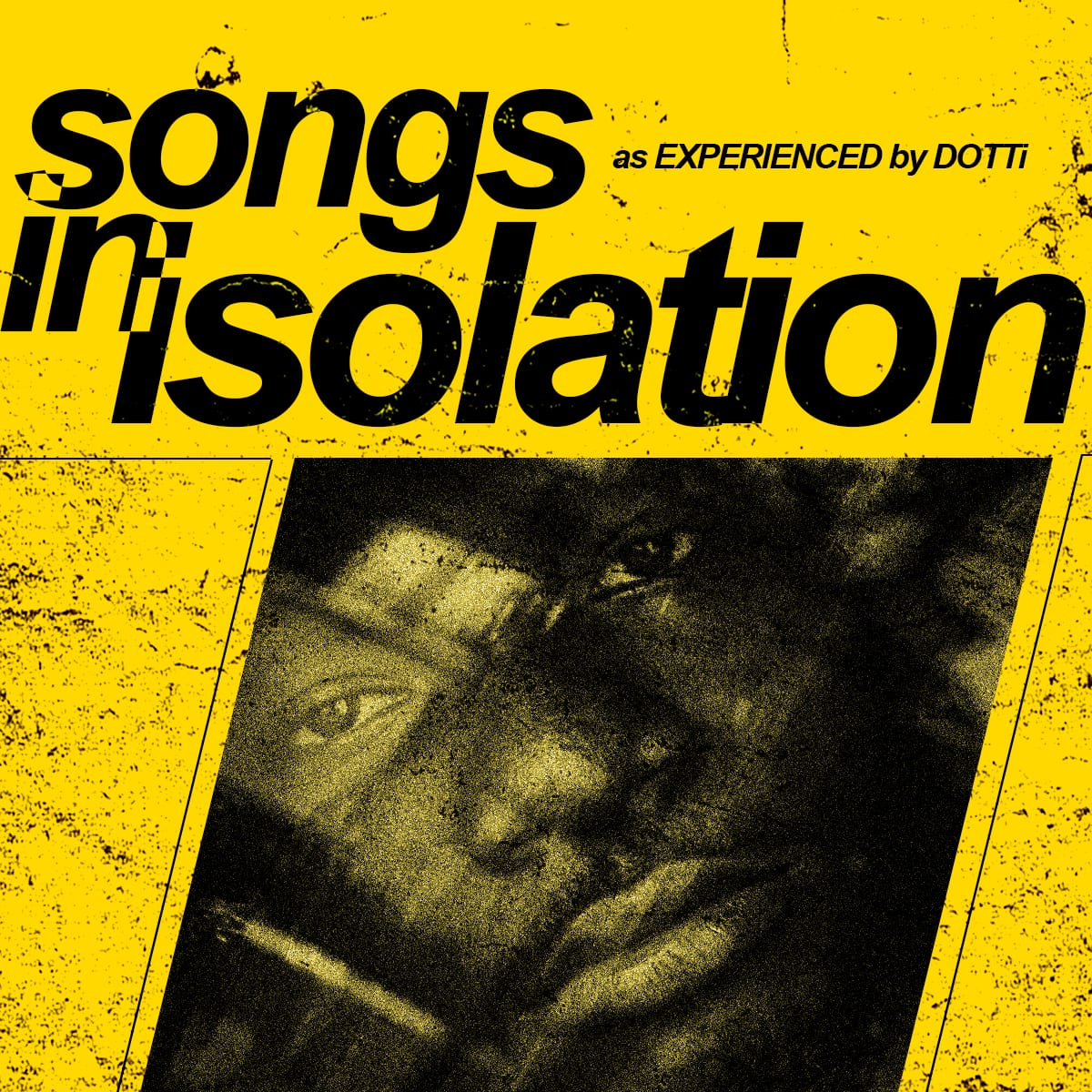 DOTTi - Social Distance | Songs In Isolation (EP)