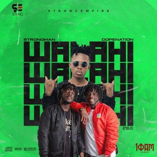 Strongman ft. DopeNation – Walahi