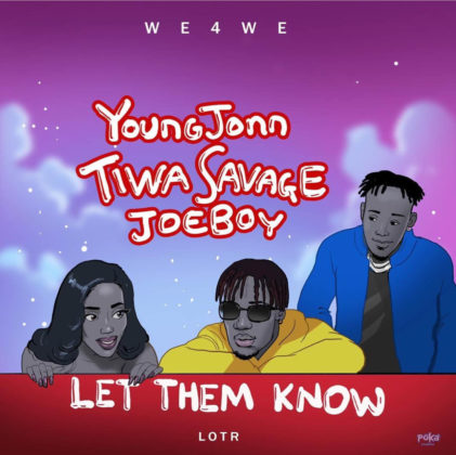 Young Jonn, Tiwa Savage & Joeboy - Let Them Know