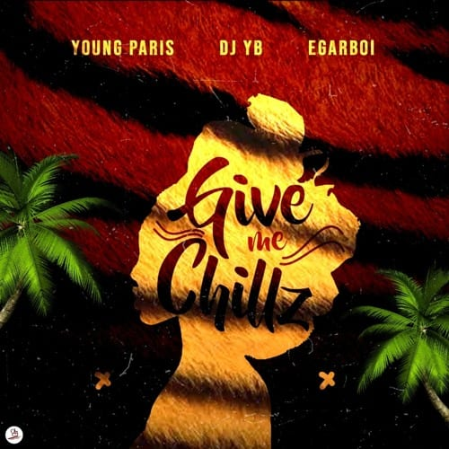 VIDEO: Young Paris x DJ YB x EgarBoi - Give Me Chills