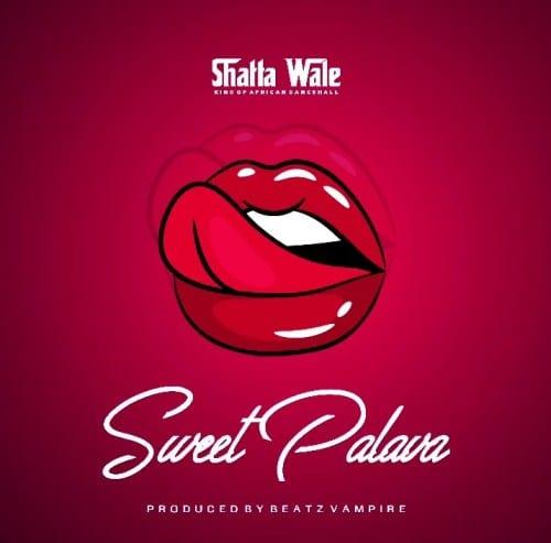 Shatta Wale – Sweet Palava