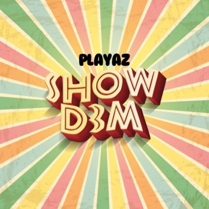 VIDEO: Playaz - Show Dem