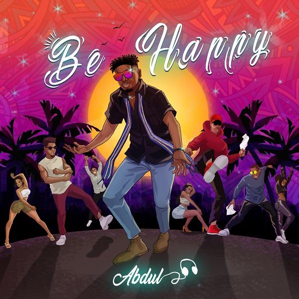 Abdul – Be Happy (Prod. DaPiano)