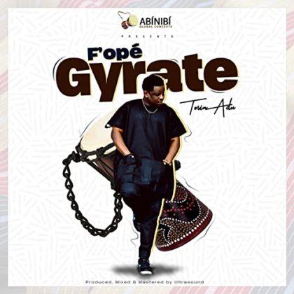 VIDEO: Tosin Adu – Fope Gyrate