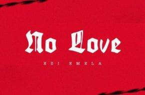 Ezi Emela - No Love