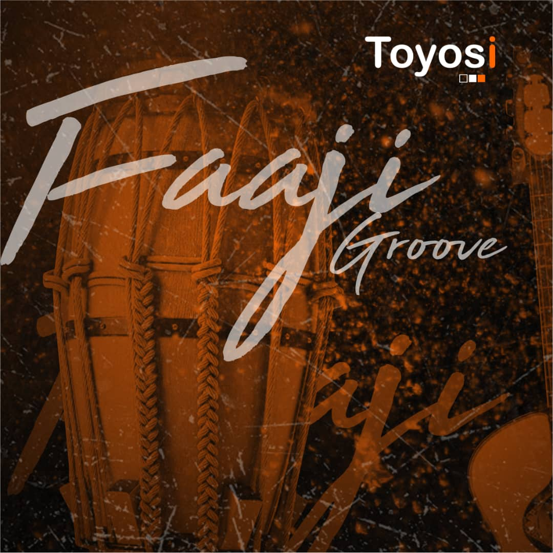 Toyosi - Faaji Groove (Prod. by Dr Amir)