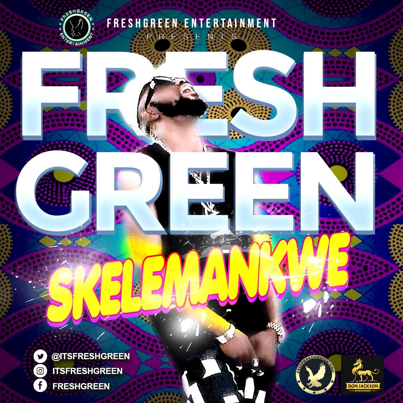 Fresh Green – Skelemankwe