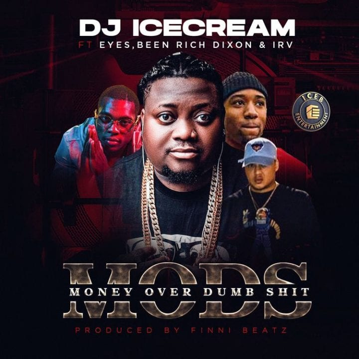 DJ Ice Cream ft. Eyes, Been Rich Dixon & IRV – Money Over Dumb Shit