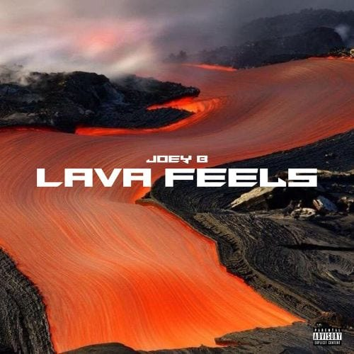 Joey B - Lava Feels (Compilation)