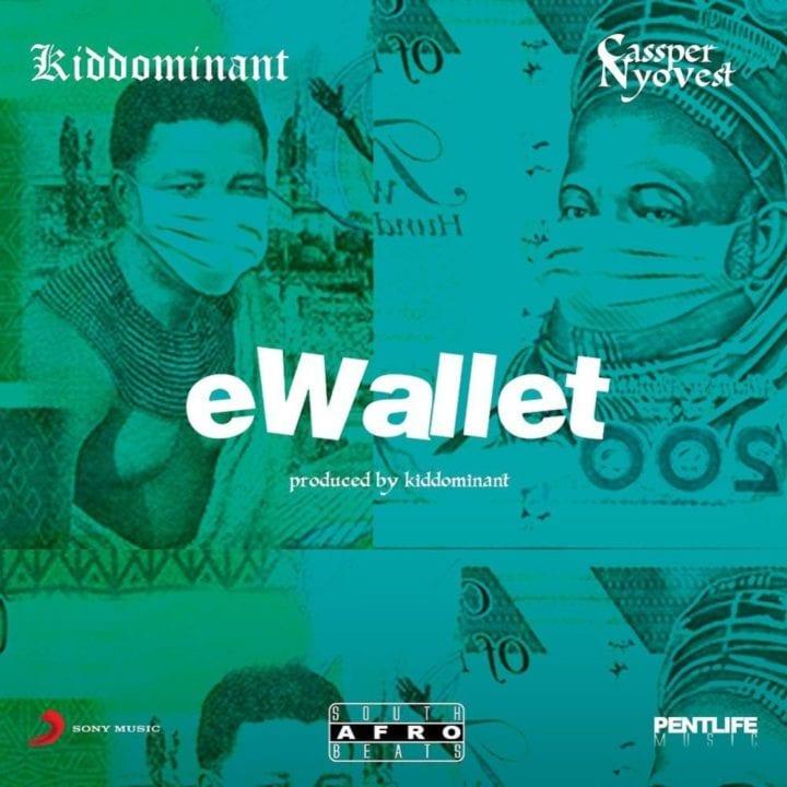 Kiddominant - eWallet ft. Cassper Nyovest
