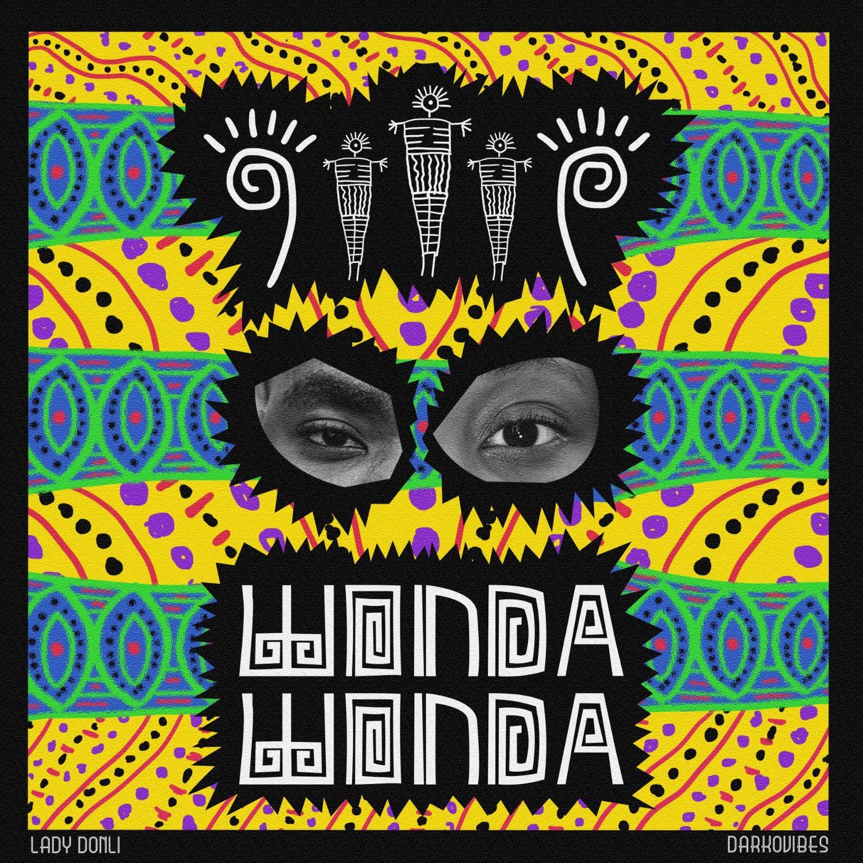Lady Donli - Wonda Wonda ft. Darkovibes