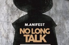 M.anifest – No Long Talk