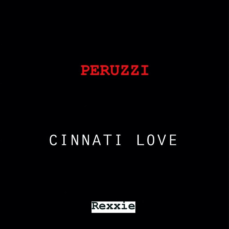 Peruzzi - Cinnati Love