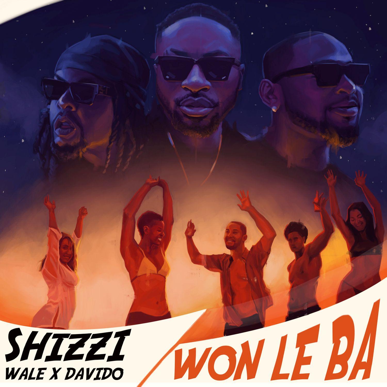 Shizzi, Davido & Wale - Won Le Ba