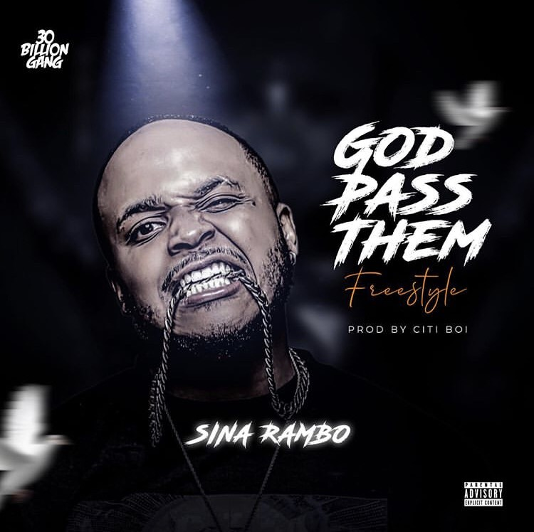 Sina Rambo - God Pass Them ft. Citiboi