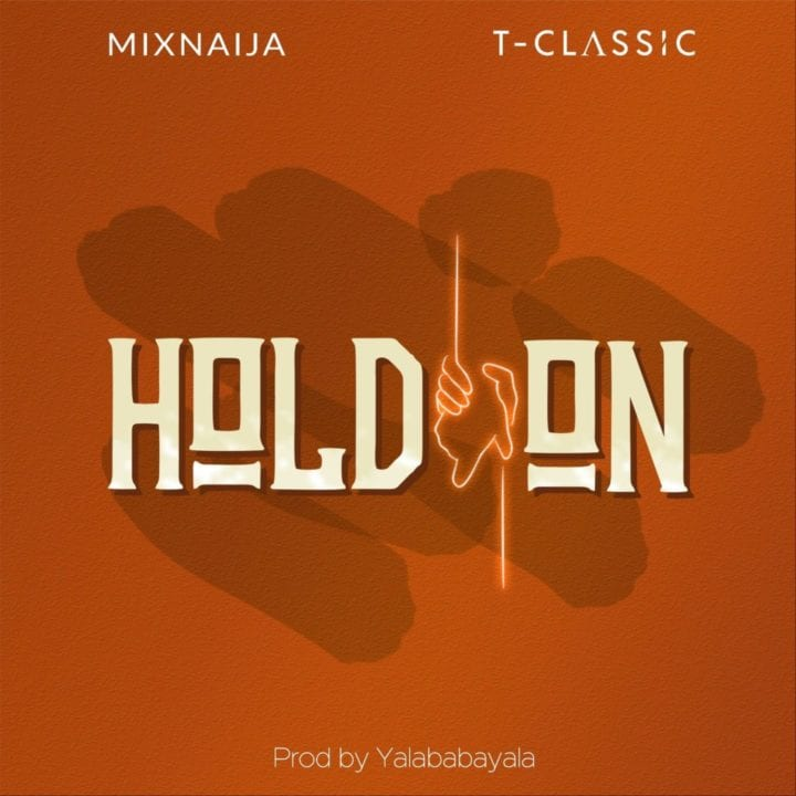 T Classic & MixNaija - Hold On