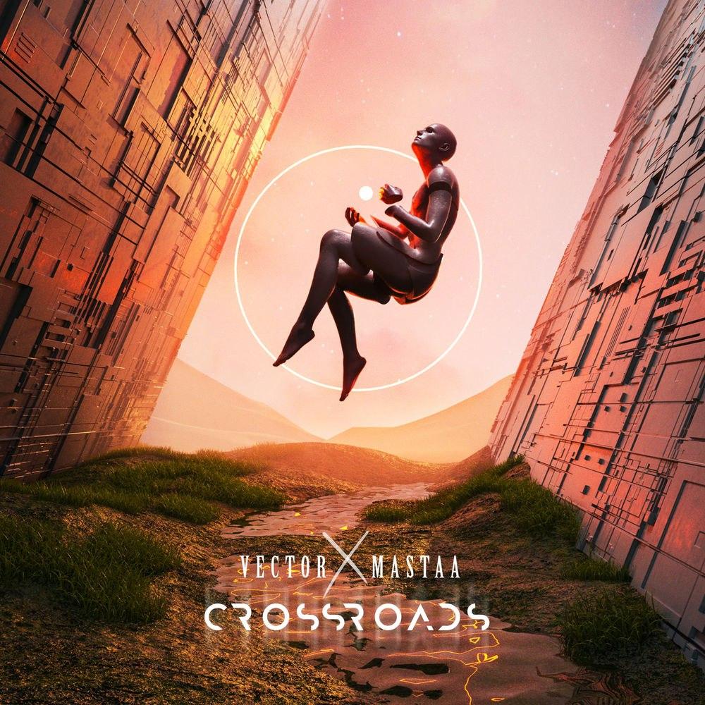 Vector & Mastaa - Crossroads (EP)