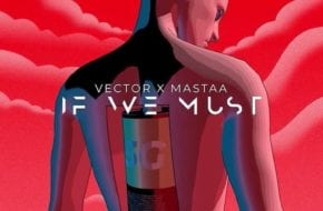 Vector & Masterkraft - If We Must (Sun x Rain)