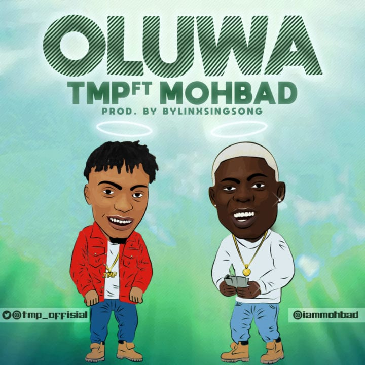 TMP Ft. MOHBAD – OLUWA -  Download Mp3