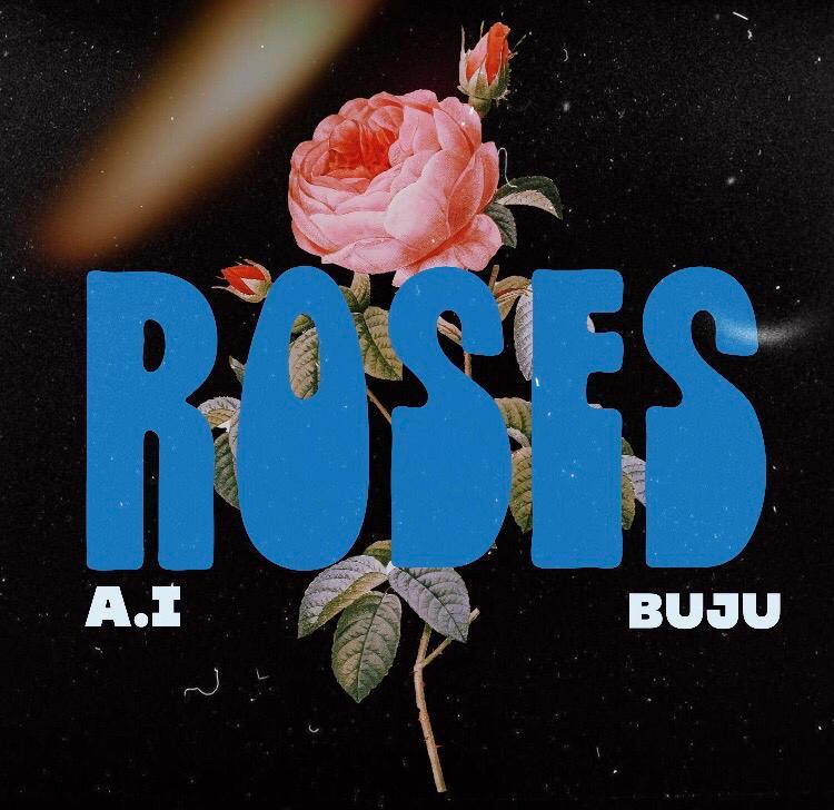 A.I – Roses ft. Buju