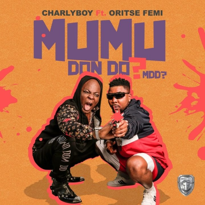 Charly Boy - Mumu Don Do? ft. Oritse Femi