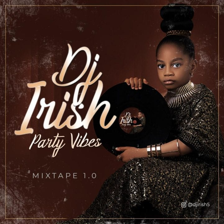 DJ Irish Presents: Party Vibes Mixtape 1.0
