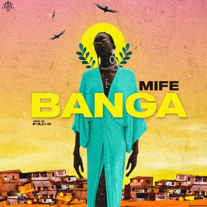 Mife - Banga