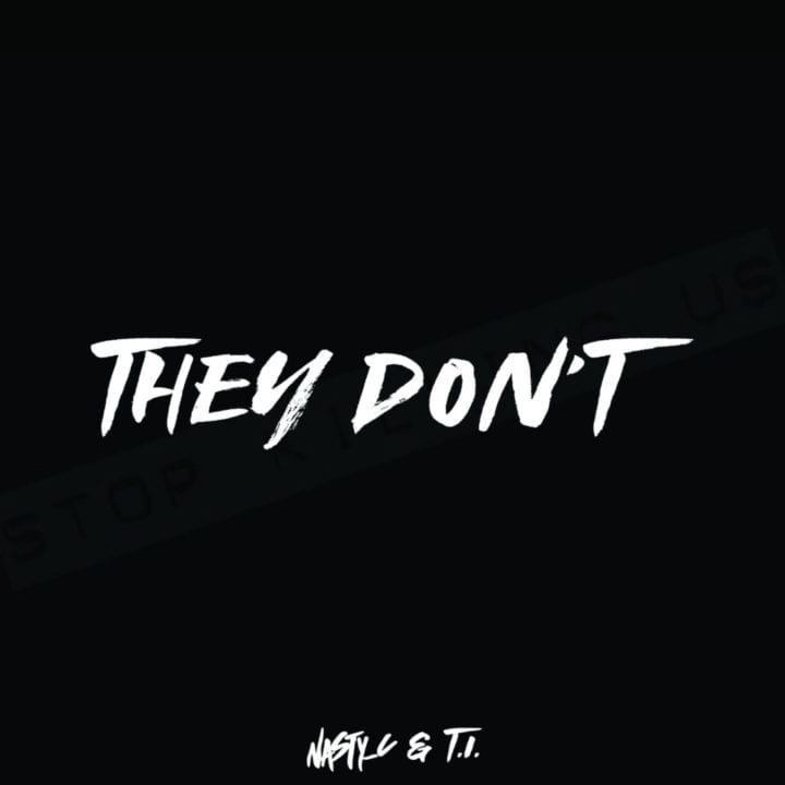 Nasty C & T.I - They Don't