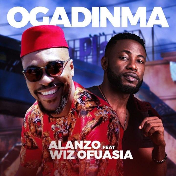 Alanzo – OGADINMA feat. Wiz Ofuasia