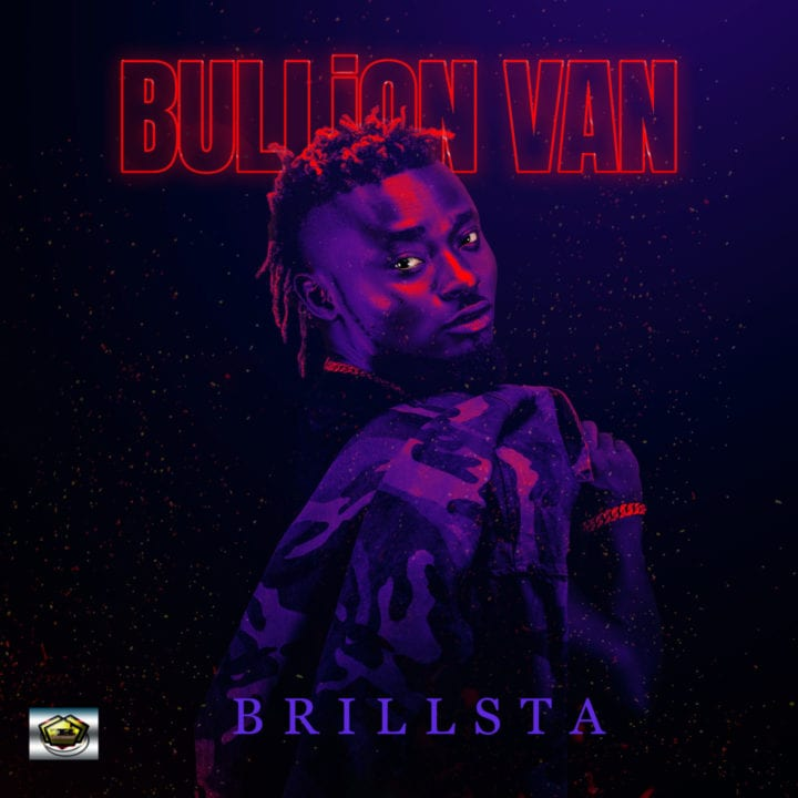"Emerging Afro Pop Act - Brillsta Brags About His ""Bullion Van"" In New Visuals"