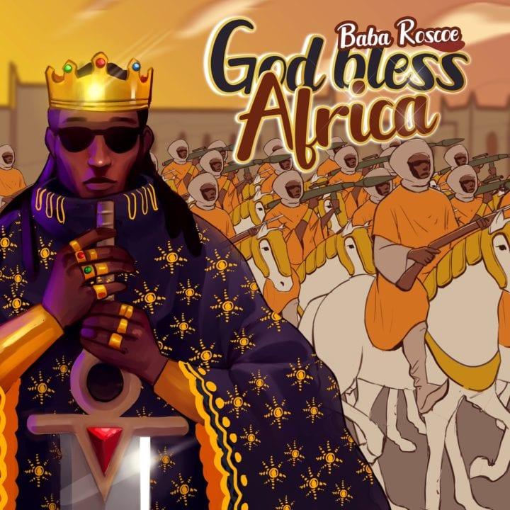 Baba Roscoe – God Bless Africa