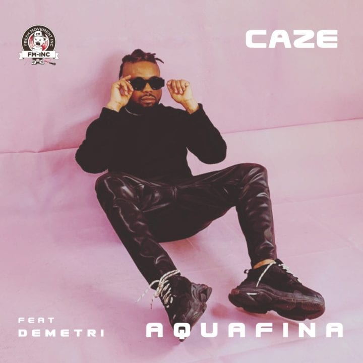 CaZe ft. Demetri- Aquafina