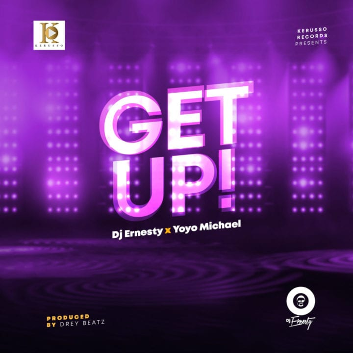 DJ Ernesty & Yoyo Michael - Get Up