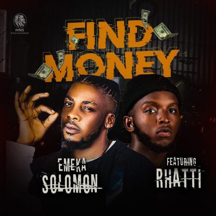 Emeka Solomon ft. Rhatti – Find Money