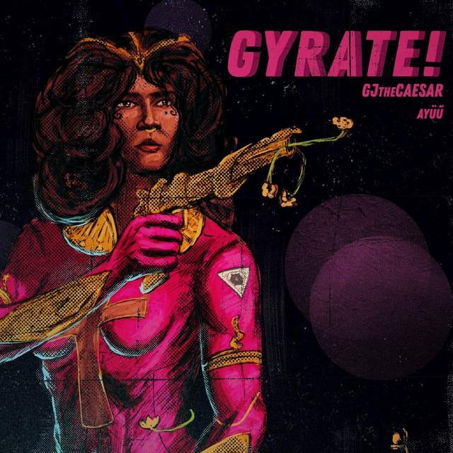 GJtheCaesar - Gyrate ft. Ayuu