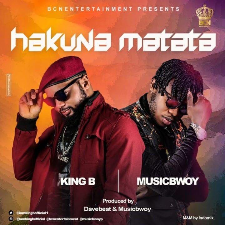 King B ft. Musicbwoy – Hakuna Matata