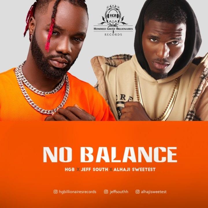 HGB feat Jeff South & Alhaji Sweetest – No Balance