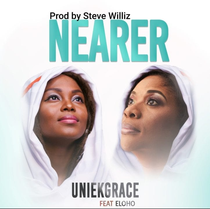 UniekGrace ft. Eloho - Nearer