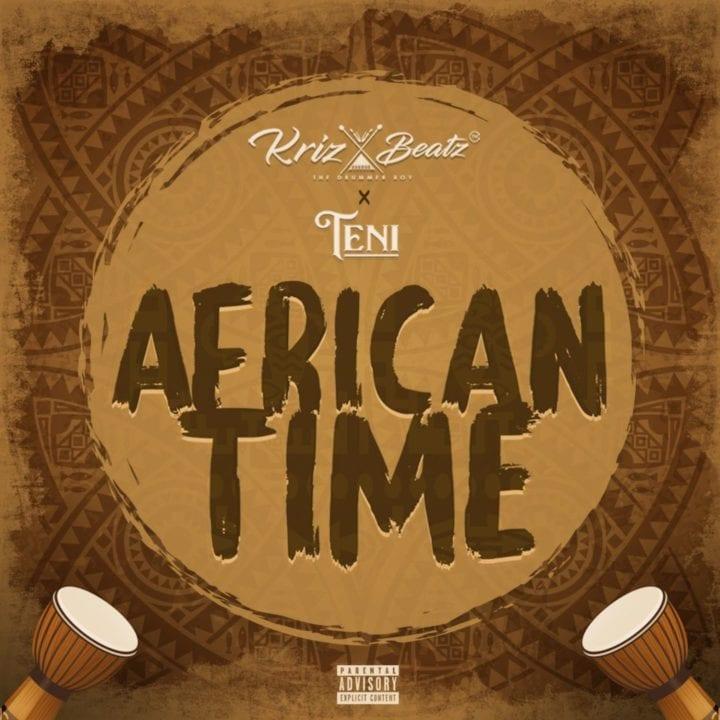Krizbeatz - African Time ft. Teni