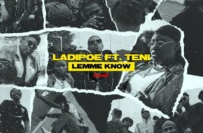 Ladipoe - Lemme Know (Remix) ft. Teni