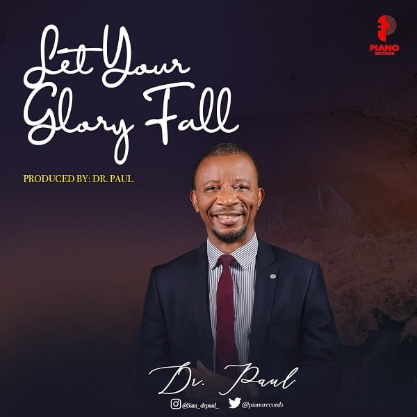 VIDEO: Dr. Paul - Let Your Glory Fall