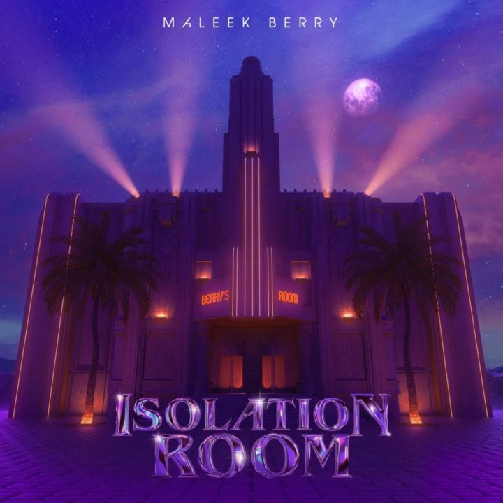 5 Takeaways From Maleek Berry's Isolation Room