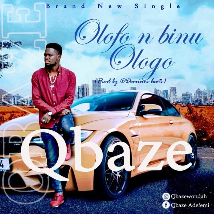 Qbaze - Olofo Nbinu Ologo
