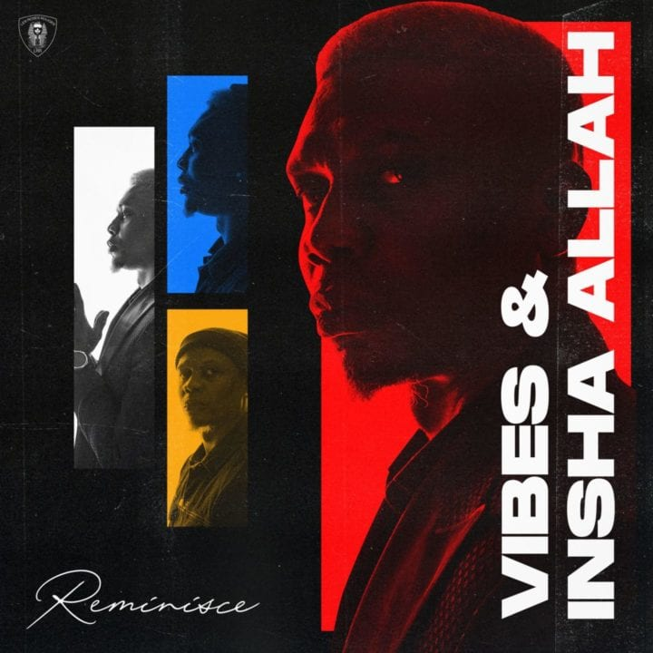 Reminisce Vibes and Inshallah review