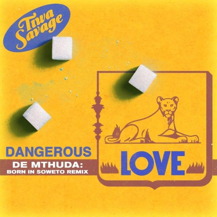 Tiwa Savage - Dangerous Love (De Mthuda Born In Soweto remix)