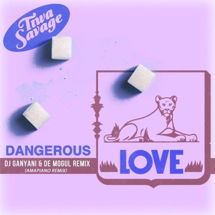 Tiwa Savage - Dangerous Love (Amapiano Remix) ft. DJ Ganyani & De Mogul