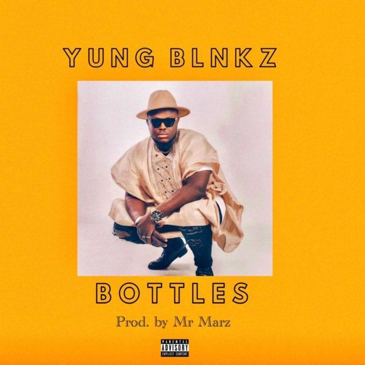 Yung Blnkz – Bottles - Stream & download Mp3