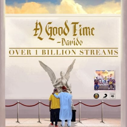 Davido's 'A Good Time' Officially Crosses 1 Billion Streams