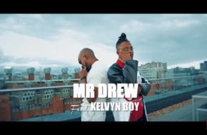 VIDEO: Mr. Drew ft. Kelvynboy - Later