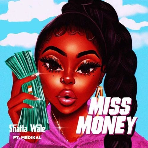 Shatta Wale ft. Medikal – Miss Money